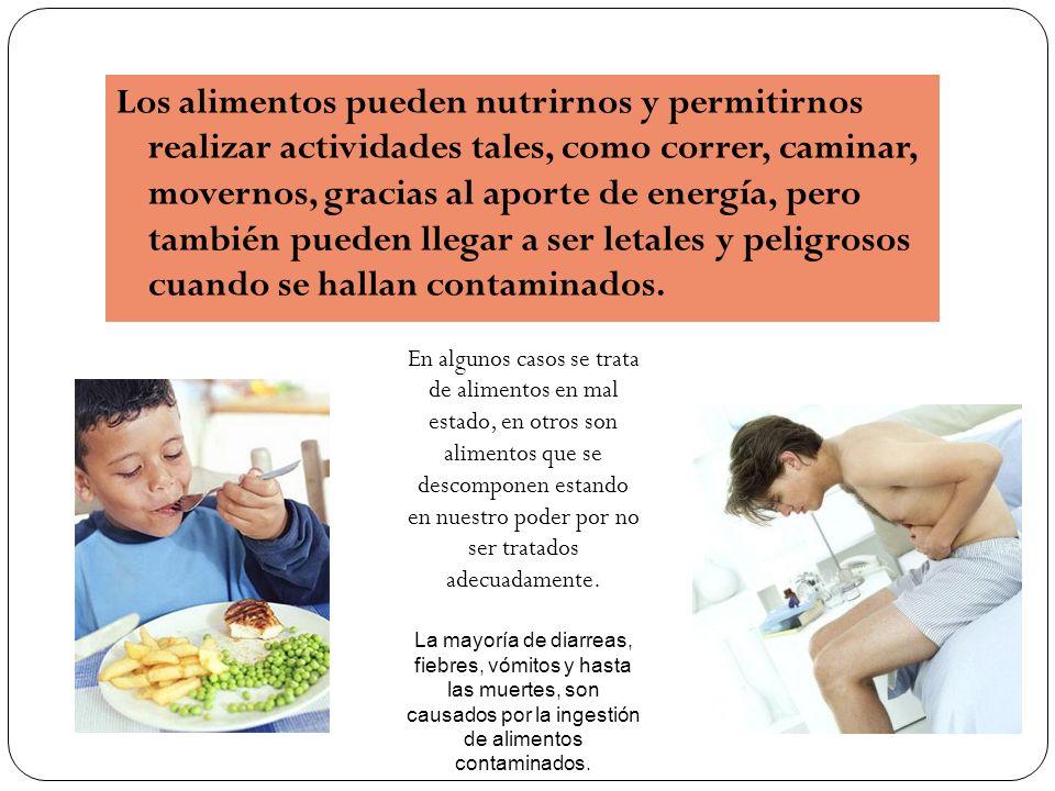 Los alimentos pueden nutrirnos y permitirnos realizar actividades tales, como correr, caminar, movernos, gracias al aporte de energía, pero también pu