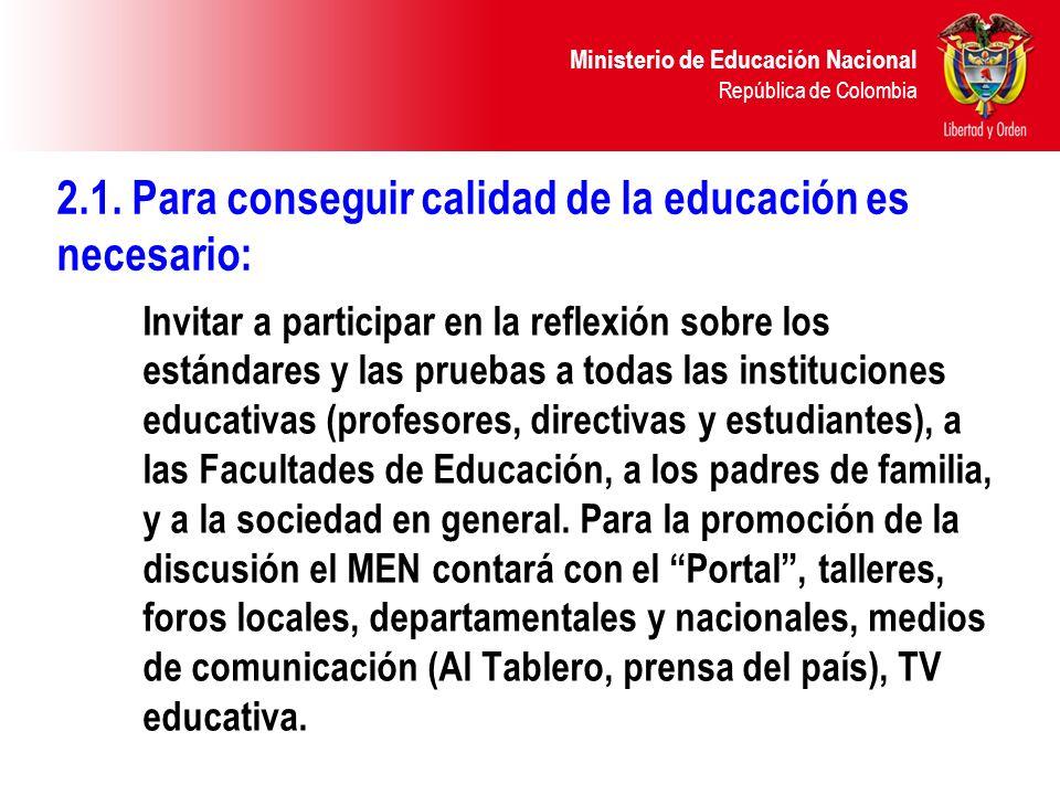 Ministerio de Educación Nacional República de Colombia Competencias comunicativas Habilidades necesarias para establecer un diálogo constructivo con las otras personas.
