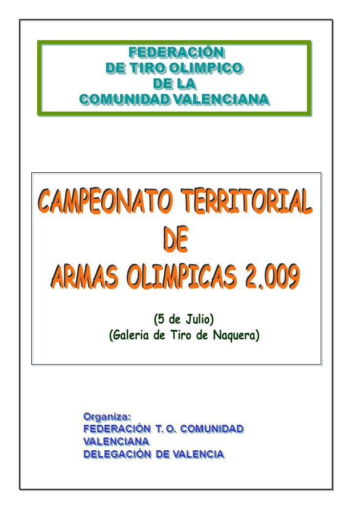 FEDERACIÓN TIRO VALENCIANA DELEGACIÓN DE FEDERACIÓN TIRO OLIMPICO COMUNIDAD VALENCIANA DELEGACIÓN DE VALENCIA CAMPEONATO TERRITORIAL DE ARMAS OLIMPICAS 2.009 (GALERIA DE TIRO NAQUERA) CAMPEONATO TERRITORIAL DE ARMAS OLIMPICAS 2.009 (GALERIA DE TIRO NAQUERA) 0800 horas- CONTROL DE EQUIPOS GALERIA DE 50 metros: 0830 horas- CARABINA TENDIDO (Senior, Junior y Veteranos) - CARABINA 3 X 40 (Senior, Junior y Veteranos) 1030 horas- PISTOLA LIBRE 0800 horas- CONTROL DE EQUIPOS GALERIA DE 50 metros: 0830 horas- CARABINA TENDIDO (Senior, Junior y Veteranos) - CARABINA 3 X 40 (Senior, Junior y Veteranos) 1030 horas- PISTOLA LIBRE Entrega de trofeos al término de las pruebas.