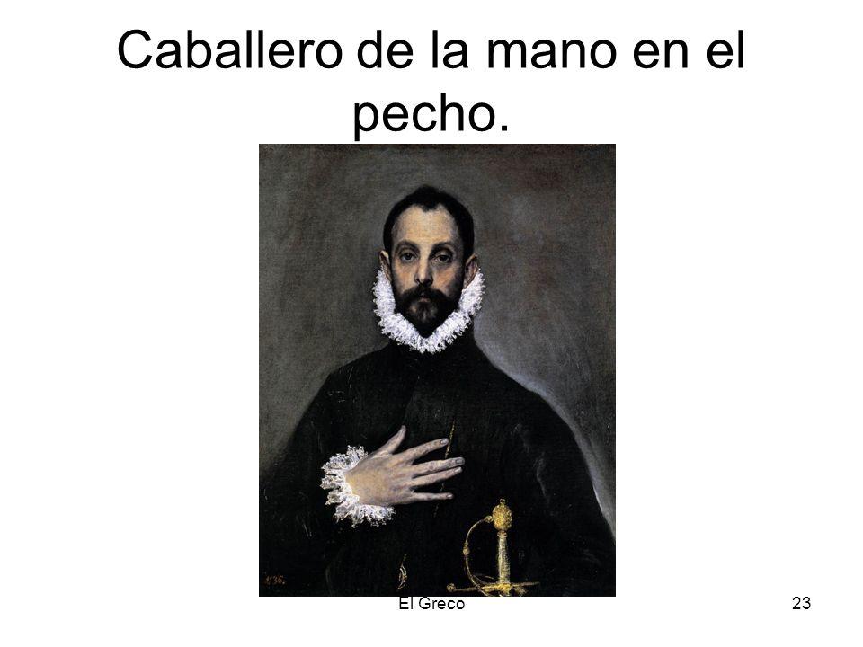 El Greco23 Caballero de la mano en el pecho.