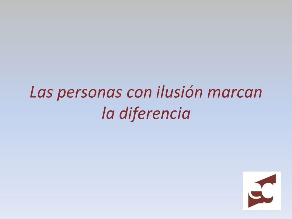 Las personas con ilusión marcan la diferencia