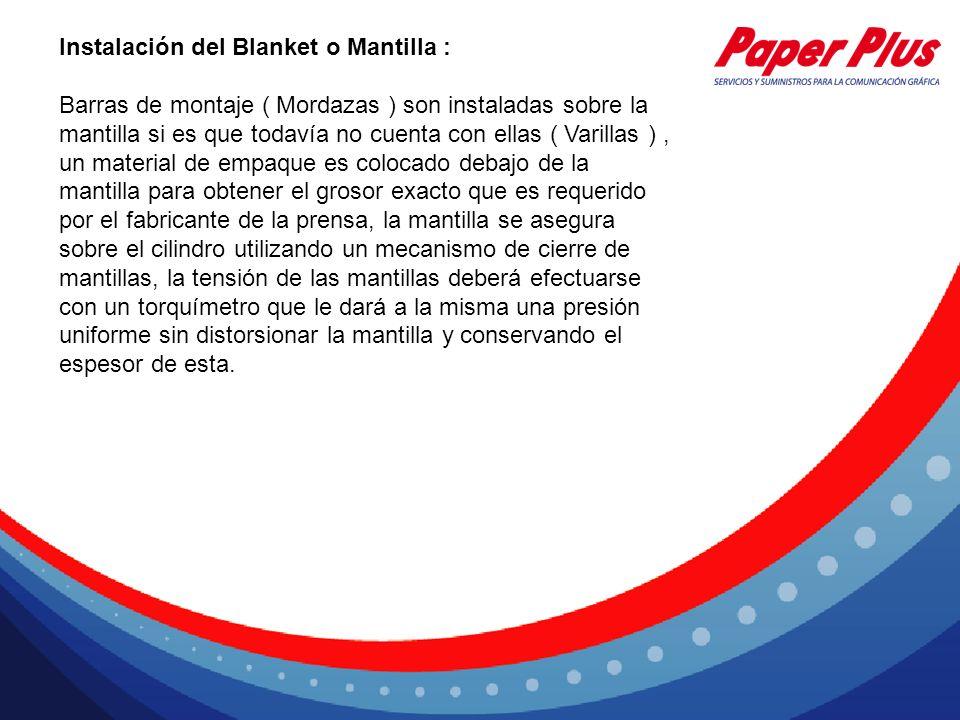 Instalación del Blanket o Mantilla : Barras de montaje ( Mordazas ) son instaladas sobre la mantilla si es que todavía no cuenta con ellas ( Varillas