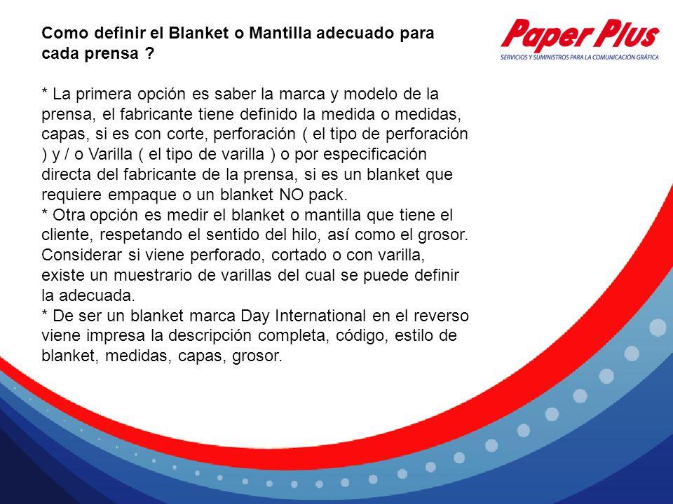 Como definir el Blanket o Mantilla adecuado para cada prensa ? * La primera opción es saber la marca y modelo de la prensa, el fabricante tiene defini