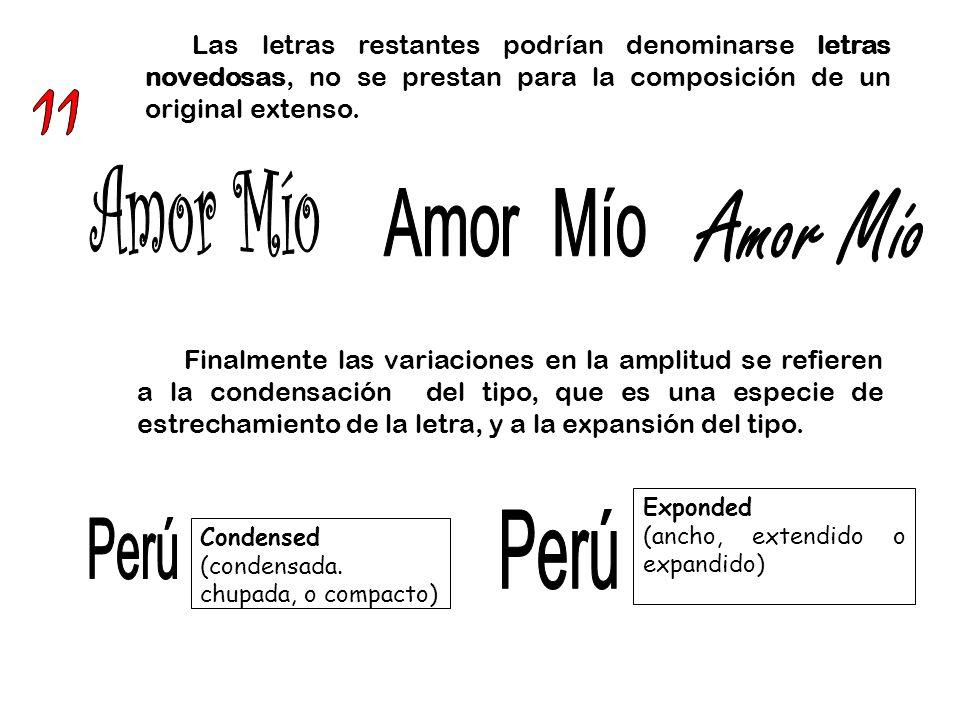 Algunos estilos tipográficos son diseñados con rasgos más delgados o más gruesos de los que se encuentran en la letra normal.