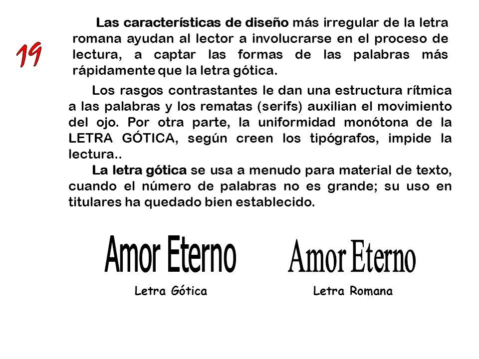 L AS INVESTIGACIONES TERMINADAS EN 1974 Concluyeron que LOS PERIÓDICOS deberían ser extremadamente cuidadosos si pensaran en cambiar de ROMANA a sin remates (GOTICA) para el cuerpo del texto del periódico.