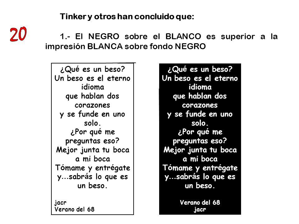 .- Cuando el mensaje es corto, BLANCO sobre el NEGRO (denominada impresión invertida) resulta de utilidad para llamar la atención.