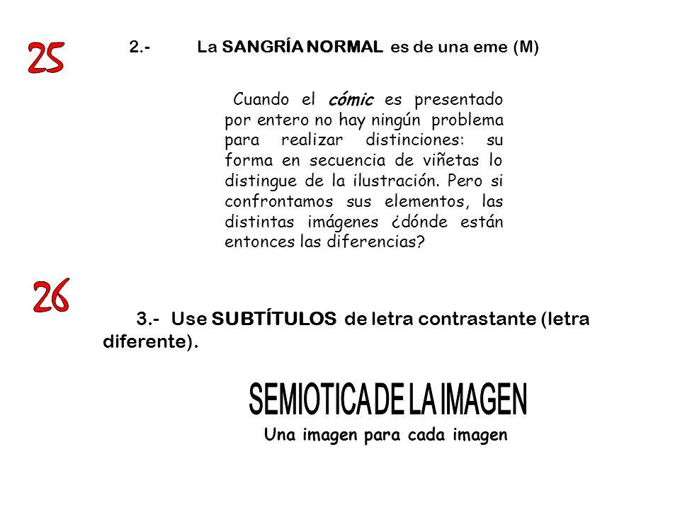 4.-Considere el uso de filetes uso de filetes y guiones, especialmente cuando se trate de anuncios.