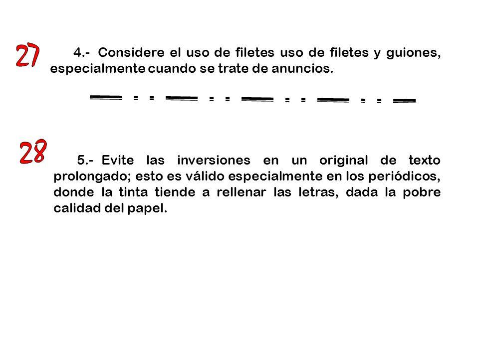 6.-No mate todas las viudas (líneas cortas o una sola palabra al final del párrafo) porque ellas permiten espacios en blanco.