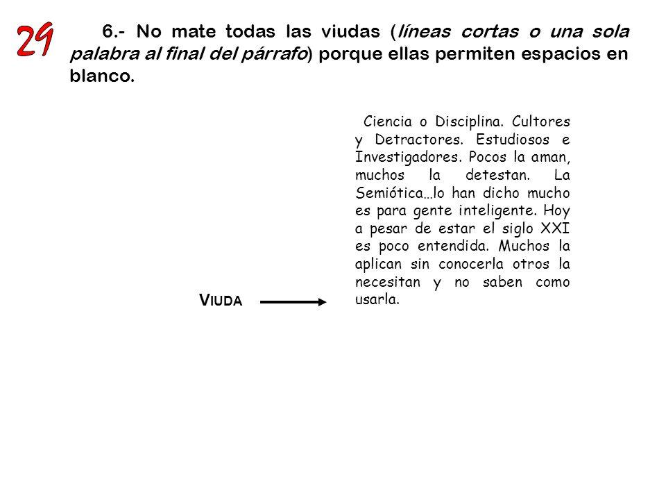 7.-Elimine la monotonía mediante el uso ocasional de ITÁLICAS y NEGRITAS en los puntos de significación del texto.