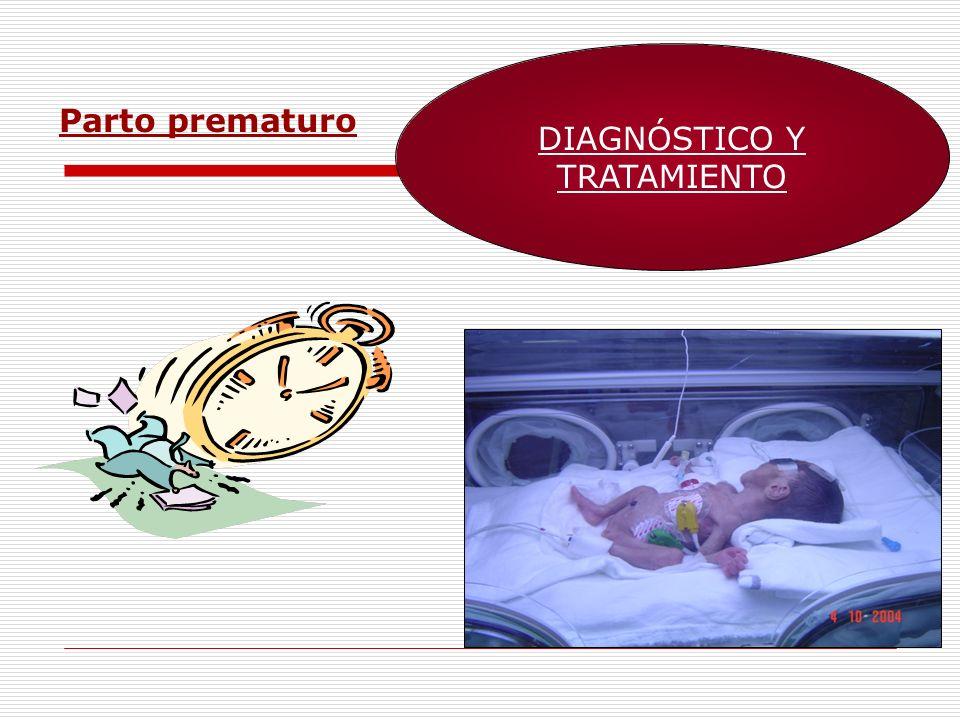 PARTO PREMATURO DIAGNÓSTICO Edad gestacional: entre 22 y 37 sem.(correlación clínica y laboratorio).