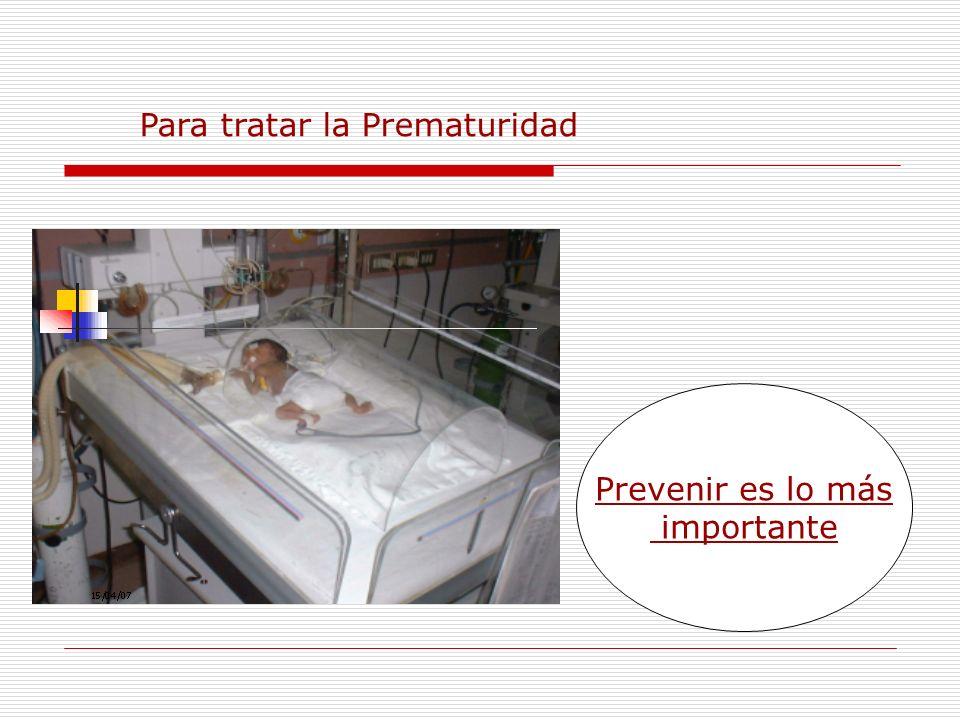 Prevenir es lo más importante Para tratar la Prematuridad
