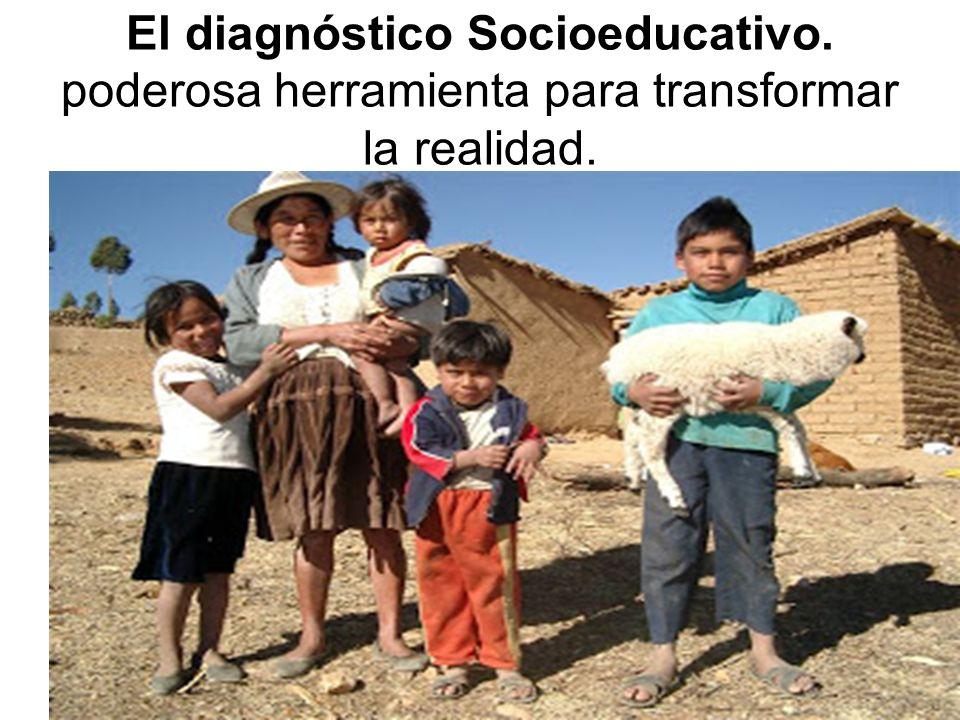El diagnóstico Socioeducativo. poderosa herramienta para transformar la realidad.