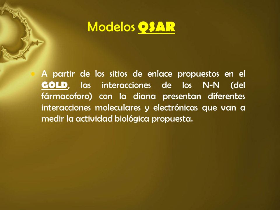 Modelos QSAR A partir de los sitios de enlace propuestos en el GOLD, las interacciones de los N-N (del fármacoforo) con la diana presentan diferentes