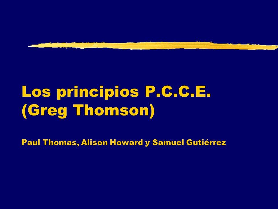 Los principios P.C.C.E. (Greg Thomson) Paul Thomas, Alison Howard y Samuel Gutiérrez