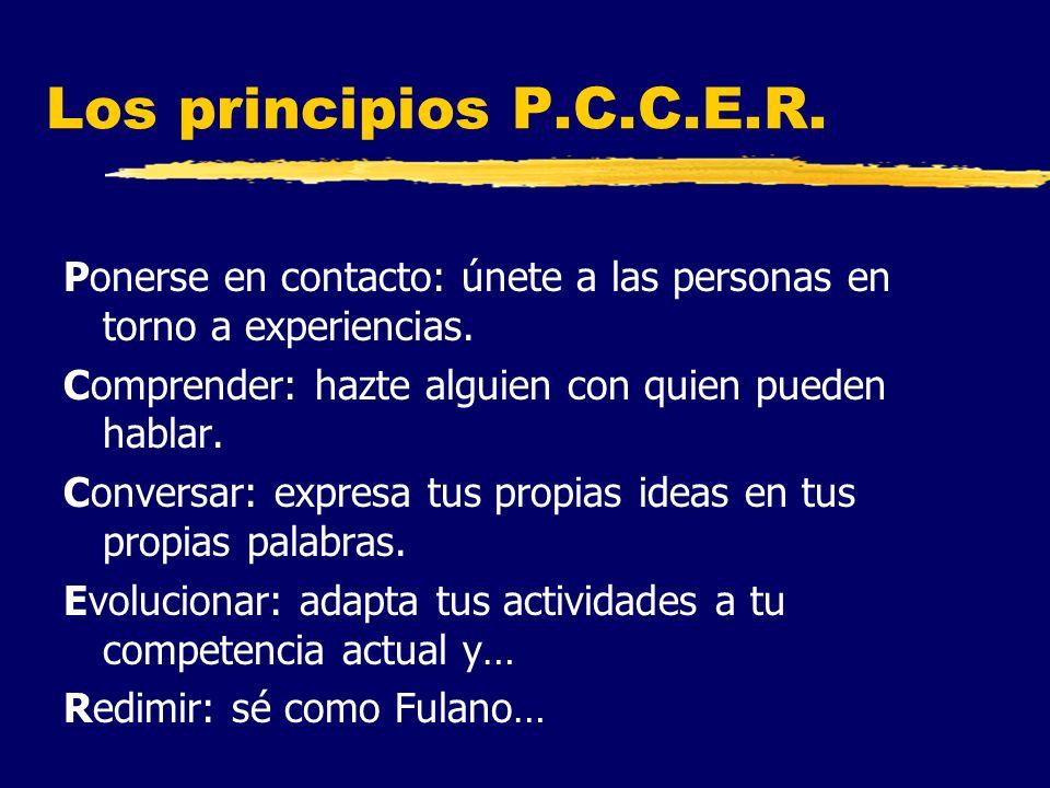 Los principios P.C.C.E.R. Ponerse en contacto: únete a las personas en torno a experiencias.