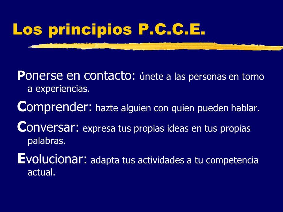 Los principios P.C.C.E. Ponerse en contacto: únete a las personas en torno a experiencias.
