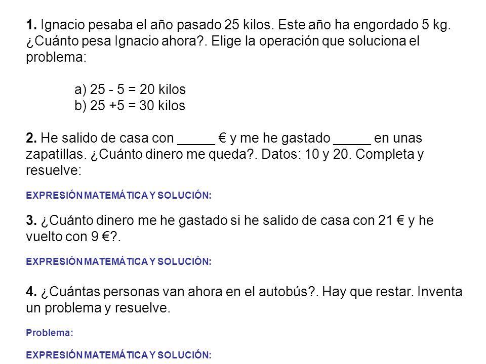 1.Joserra pesa 75 kilos y Antonio 15 kilos menos.