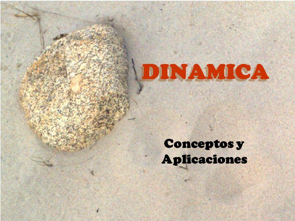 DINAMICA Conceptos y Aplicaciones