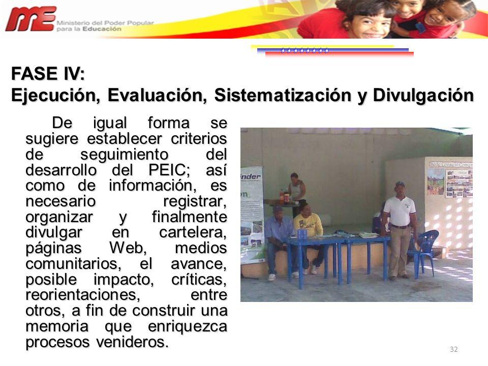 32 De igual forma se sugiere establecer criterios de seguimiento del desarrollo del PEIC; así como de información, es necesario registrar, organizar y