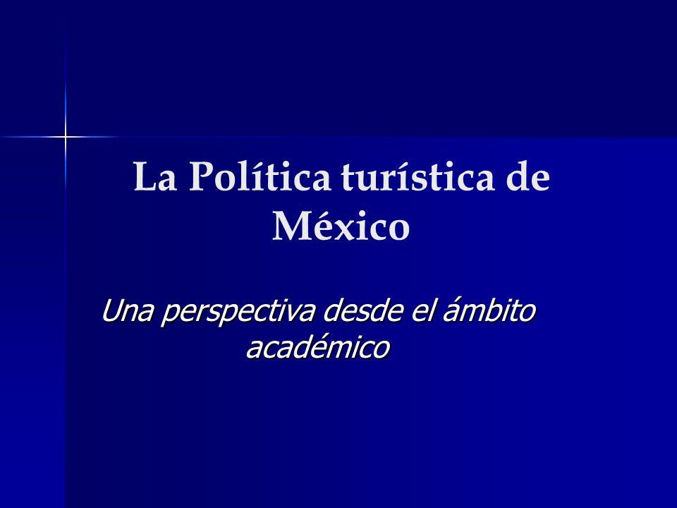 La Política turística de México Una perspectiva desde el ámbito académico