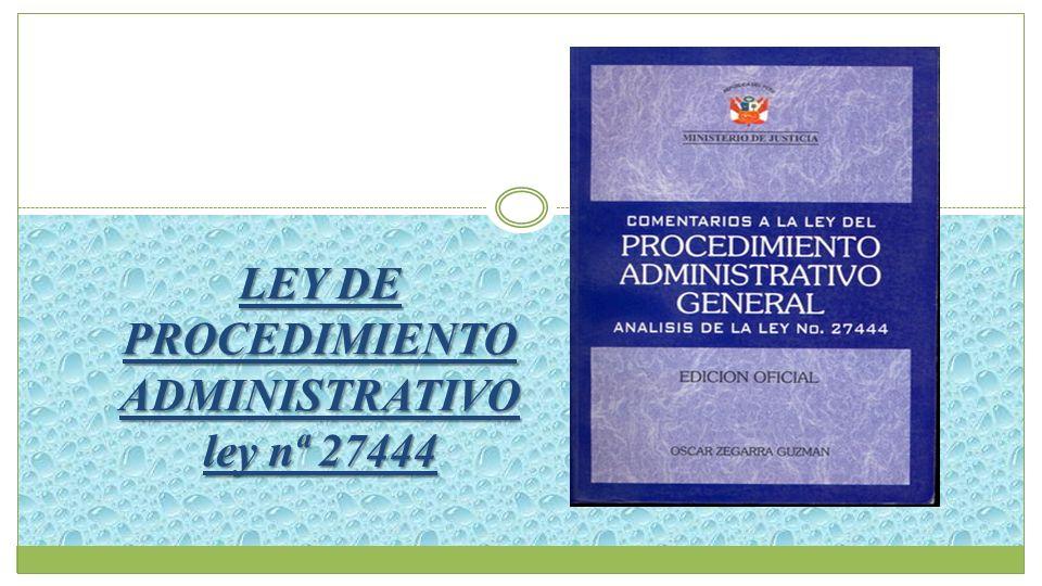 ¿QUIÉN DICTA LA LEY DEL PROCEDIMIENTO ADMINISTRATIVO Nª 27444.