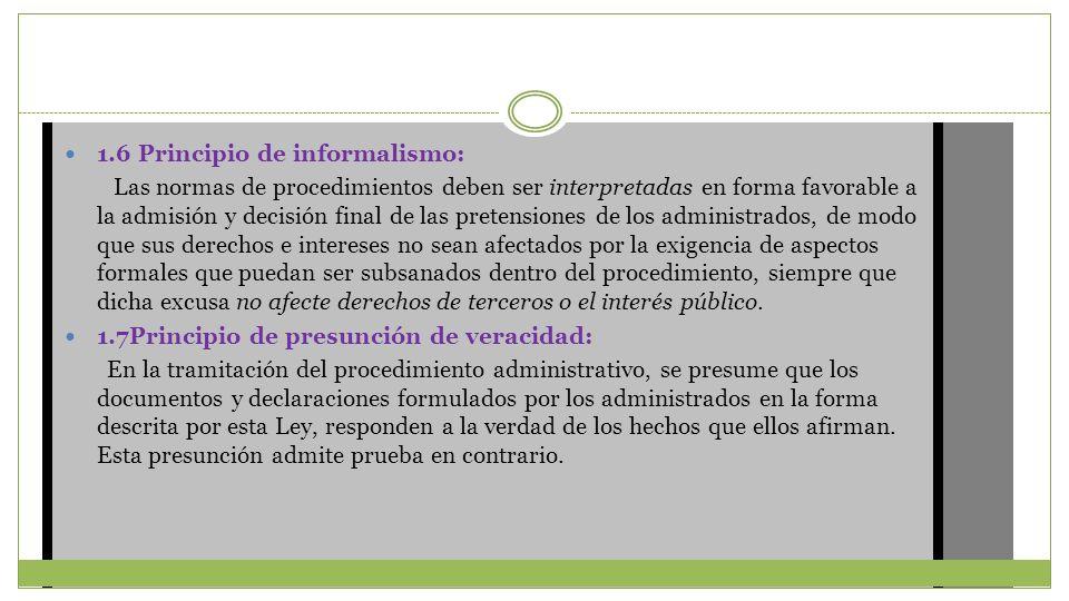 1.6 Principio de informalismo: Las normas de procedimientos deben ser interpretadas en forma favorable a la admisión y decisión final de las pretensio
