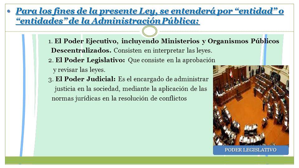 Para los fines de la presente Ley, se entenderá por entidad o entidades de la Administración Pública: Para los fines de la presente Ley, se entenderá