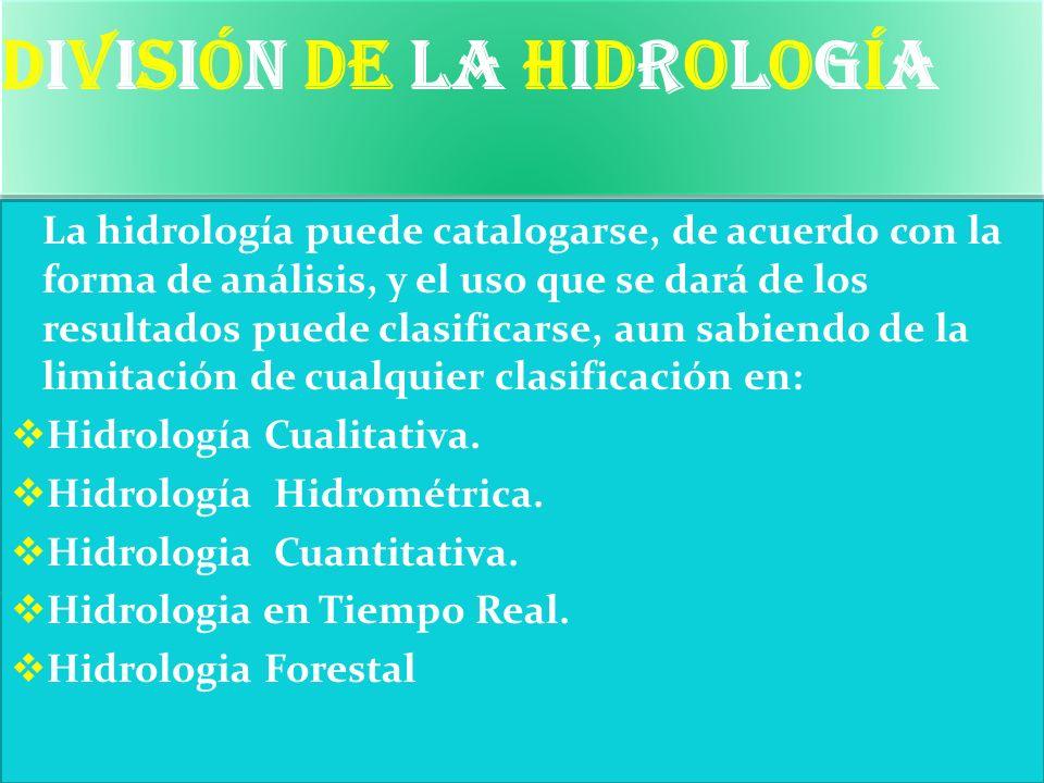 Hidrología cualitativa En la hidrología cualitativa el énfasis está dado en la descripción de los procesos.