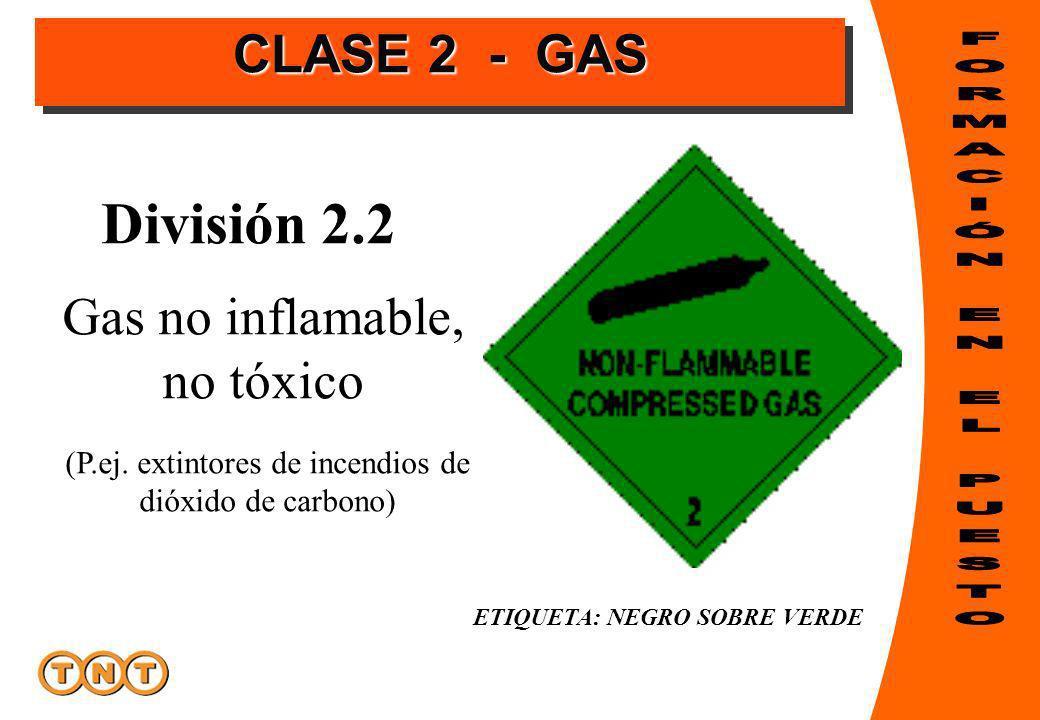 ETIQUETA: NEGRO SOBRE VERDE División 2.2 Gas no inflamable, no tóxico (P.ej.