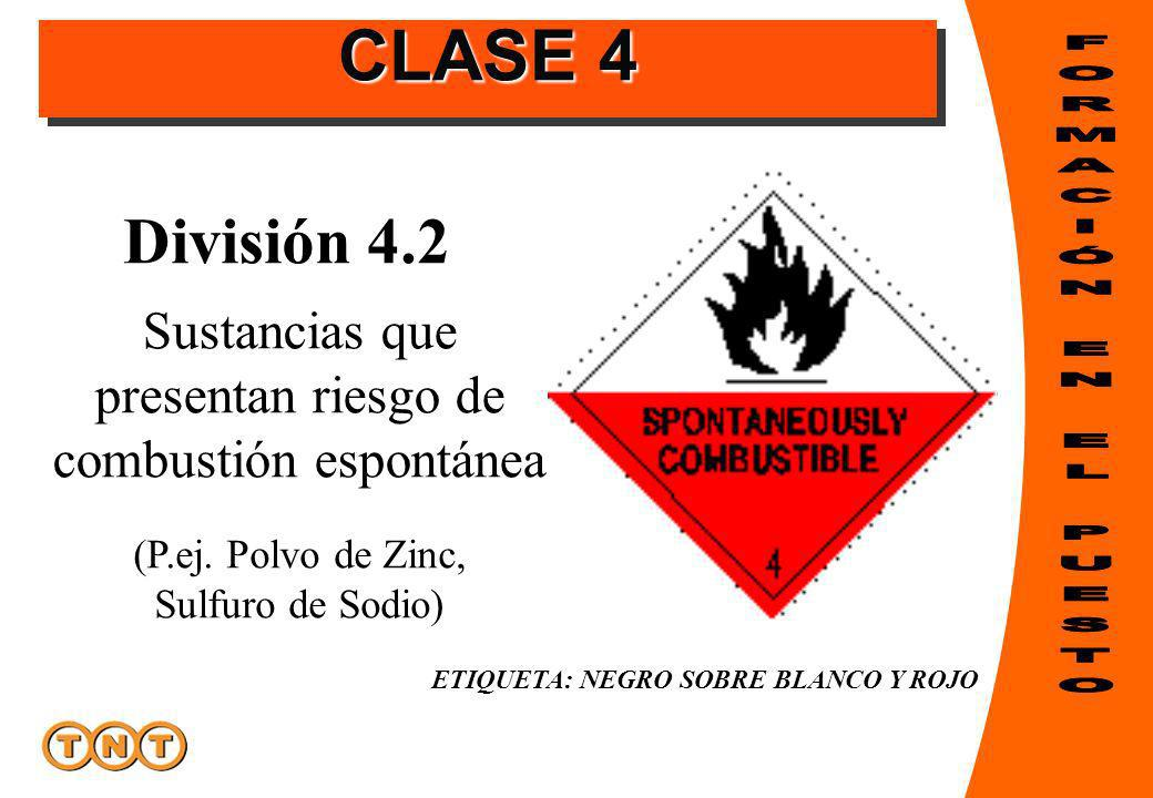 ETIQUETA: NEGRO SOBRE BLANCO Y ROJO División 4.2 (P.ej. Polvo de Zinc, Sulfuro de Sodio) Sustancias que presentan riesgo de combustión espontánea CLAS