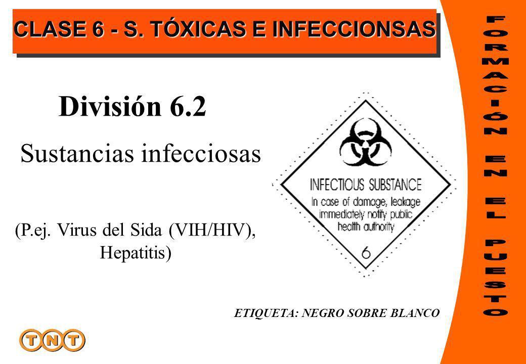 ETIQUETA: NEGRO SOBRE BLANCO División 6.2 (P.ej. Virus del Sida (VIH/HIV), Hepatitis) Sustancias infecciosas CLASE 6 - S. TÓXICAS E INFECCIONSAS