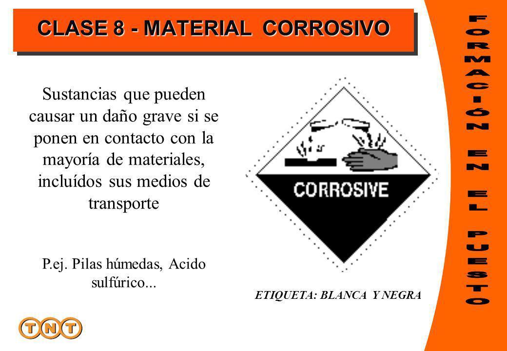Sustancias que pueden causar un daño grave si se ponen en contacto con la mayoría de materiales, incluídos sus medios de transporte ETIQUETA: BLANCA Y NEGRA P.ej.