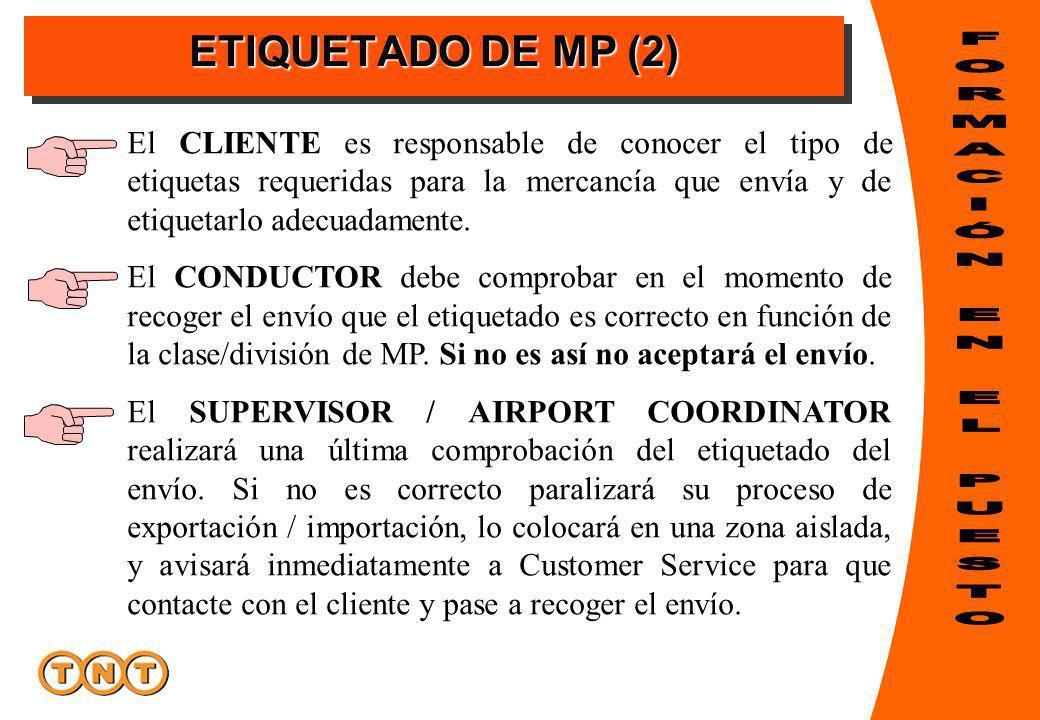 ETIQUETADO DE MP (2) El CLIENTE es responsable de conocer el tipo de etiquetas requeridas para la mercancía que envía y de etiquetarlo adecuadamente.