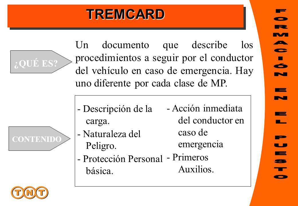 TREMCARDTREMCARD ¿QUÉ ES? Un documento que describe los procedimientos a seguir por el conductor del vehículo en caso de emergencia. Hay uno diferente