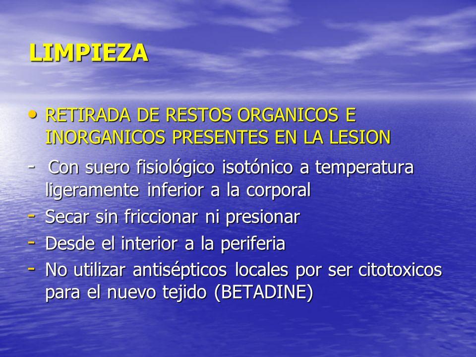 LIMPIEZA RETIRADA DE RESTOS ORGANICOS E INORGANICOS PRESENTES EN LA LESION RETIRADA DE RESTOS ORGANICOS E INORGANICOS PRESENTES EN LA LESION - Con sue