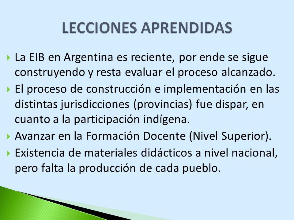 La EIB en Argentina es reciente, por ende se sigue construyendo y resta evaluar el proceso alcanzado. El proceso de construcción e implementación en l