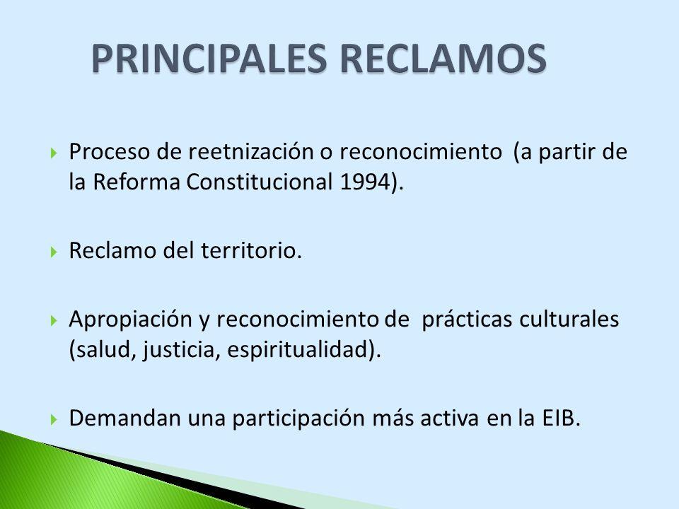 Proceso de reetnización o reconocimiento (a partir de la Reforma Constitucional 1994). Reclamo del territorio. Apropiación y reconocimiento de práctic