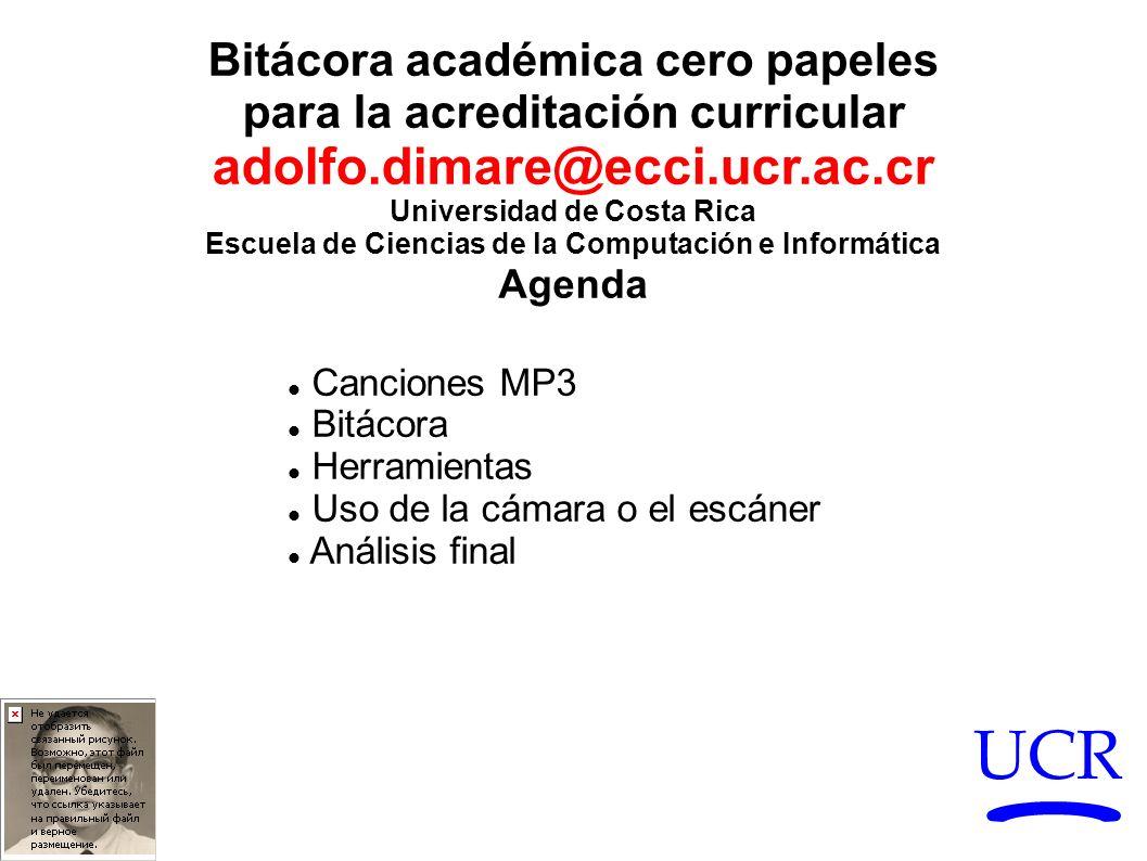 UCR Bitácora académica cero papeles para la acreditación curricular adolfo.dimare@ecci.ucr.ac.cr Universidad de Costa Rica Escuela de Ciencias de la C