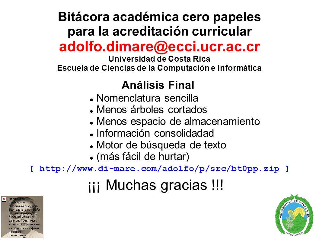 Bitácora académica cero papeles para la acreditación curricular adolfo.dimare@ecci.ucr.ac.cr Universidad de Costa Rica Escuela de Ciencias de la Compu