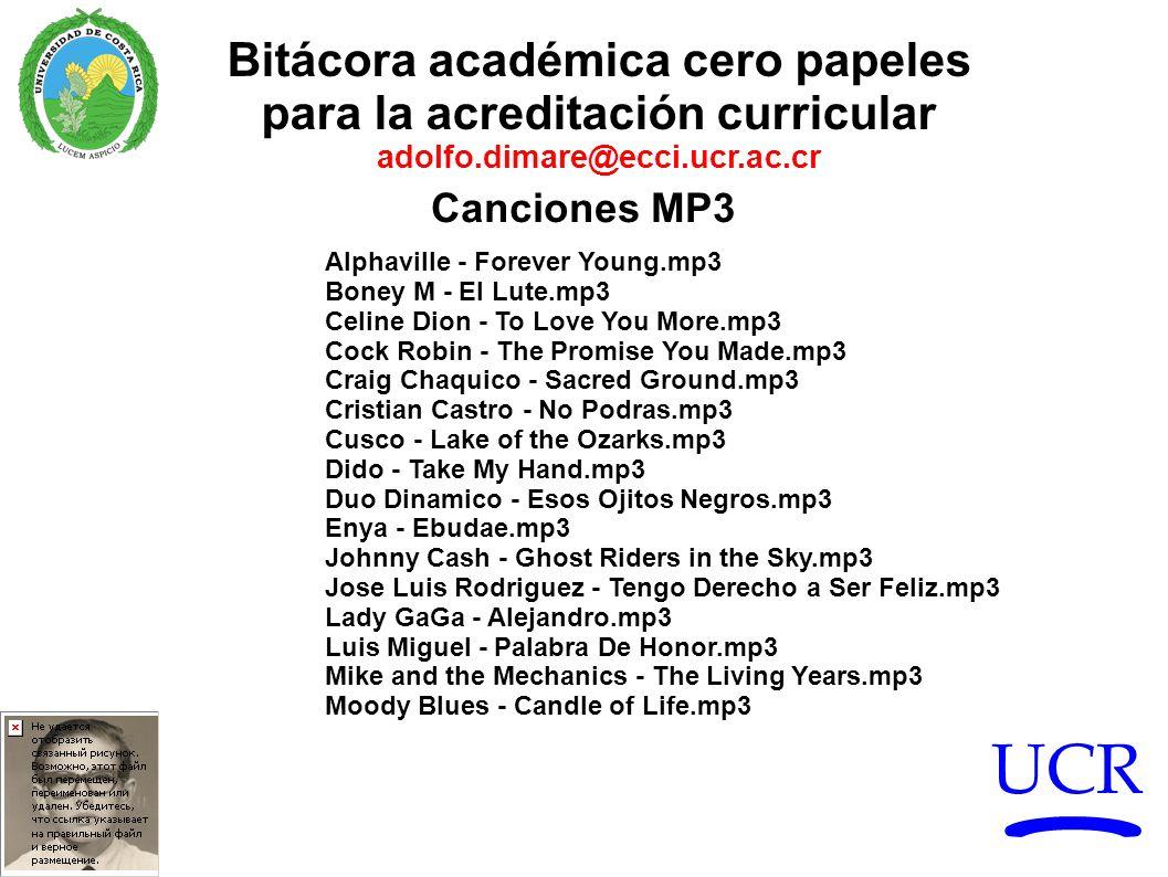 UCR Bitácora académica cero papeles para la acreditación curricular adolfo.dimare@ecci.ucr.ac.cr Canciones MP3 Alphaville - Forever Young.mp3 Boney M