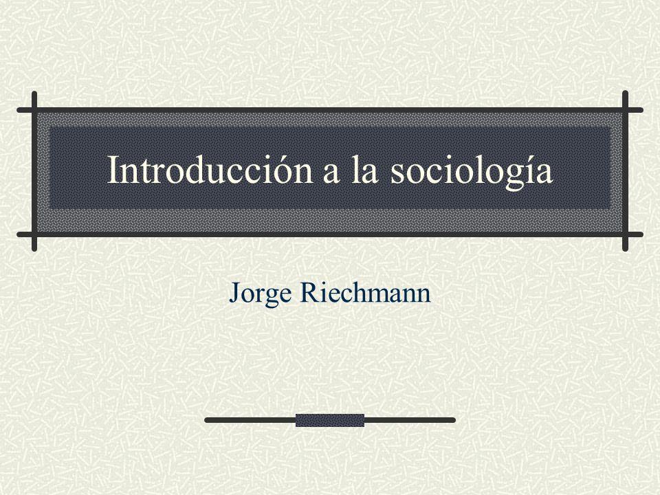 Introducción a la sociología Jorge Riechmann
