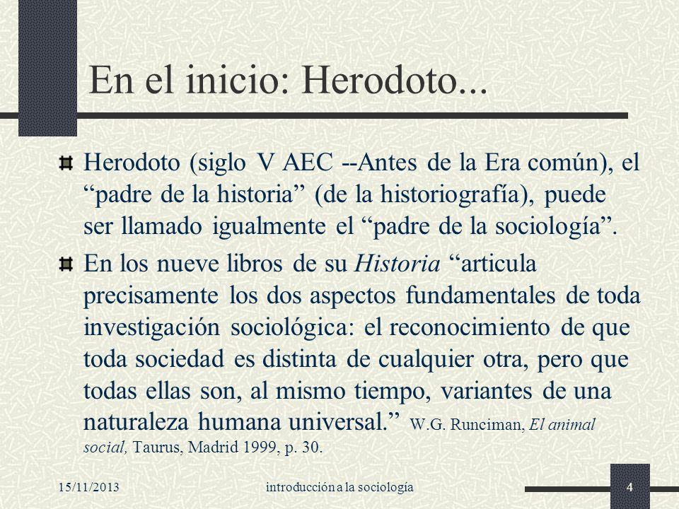 15/11/2013introducción a la sociología4 En el inicio: Herodoto... Herodoto (siglo V AEC --Antes de la Era común), el padre de la historia (de la histo