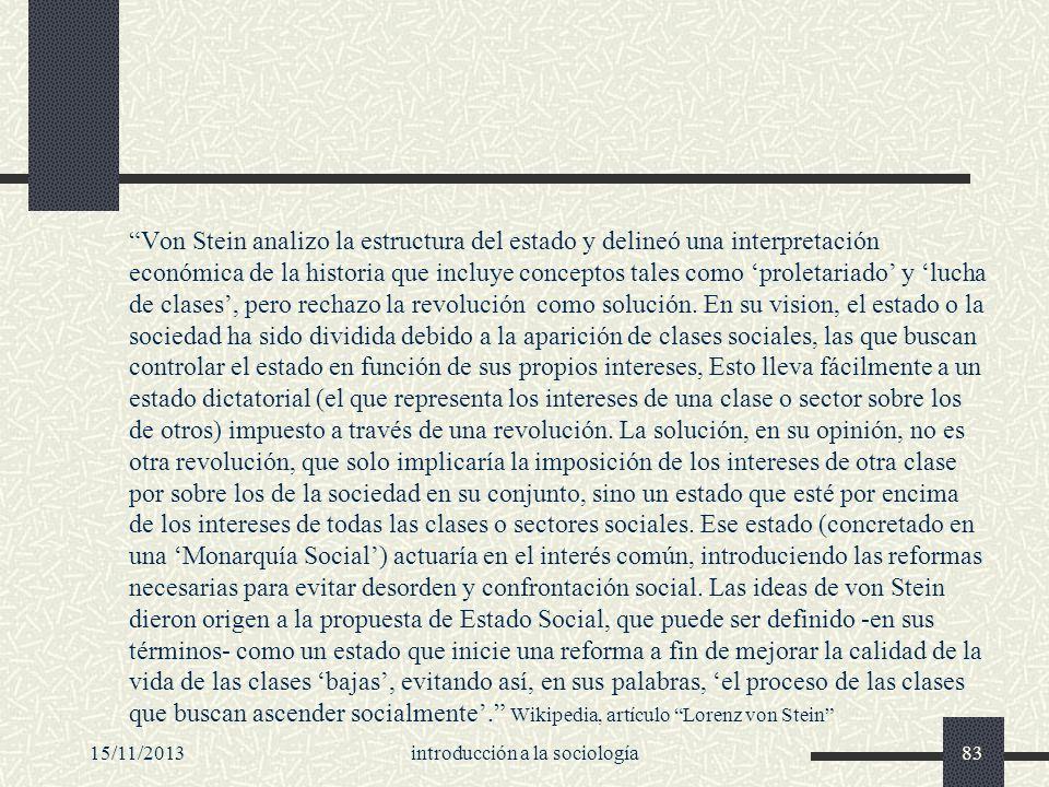 15/11/2013introducción a la sociología83 Von Stein analizo la estructura del estado y delineó una interpretación económica de la historia que incluye