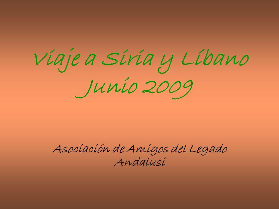 Viaje a Siria y Líbano Junio 2009 Asociación de Amigos del Legado Andalusi