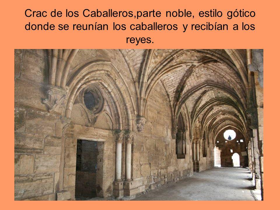 Crac de los Caballeros,parte noble, estilo gótico donde se reunían los caballeros y recibían a los reyes.