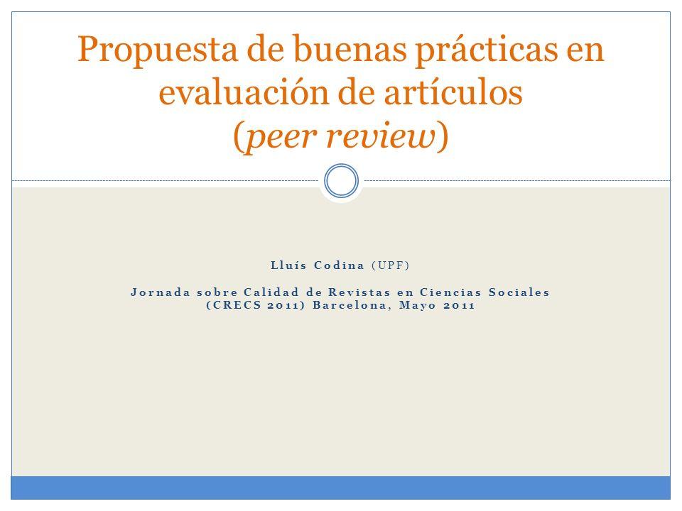 Lluís Codina (UPF) Jornada sobre Calidad de Revistas en Ciencias Sociales (CRECS 2011) Barcelona, Mayo 2011 Propuesta de buenas prácticas en evaluació