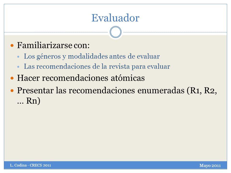 Evaluador Familiarizarse con: Los géneros y modalidades antes de evaluar Las recomendaciones de la revista para evaluar Hacer recomendaciones atómicas