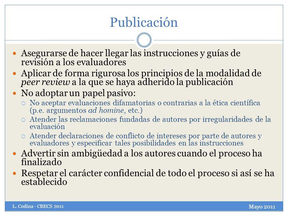 Publicación Asegurarse de hacer llegar las instrucciones y guías de revisión a los evaluadores Aplicar de forma rigurosa los principios de la modalida