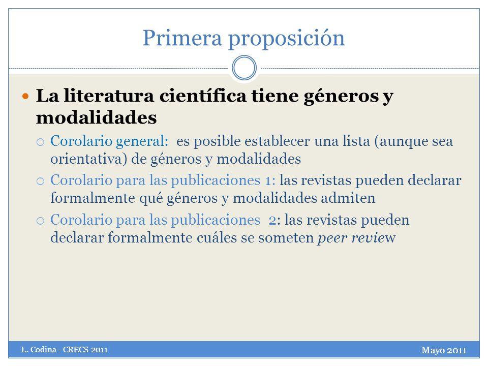 Primera proposición La literatura científica tiene géneros y modalidades Corolario general: es posible establecer una lista (aunque sea orientativa) d