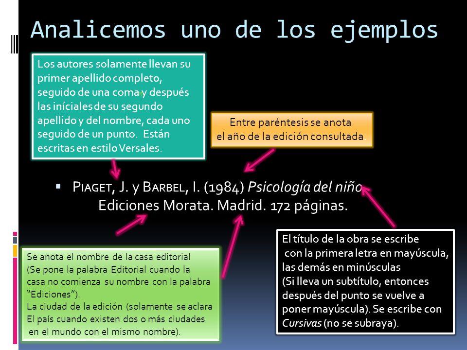 Analicemos uno de los ejemplos P IAGET, J. y B ARBEL, I. (1984) Psicología del niño. Ediciones Morata. Madrid. 172 páginas. Los autores solamente llev